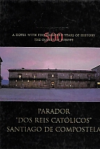 PARADOR «DOS REIS CATOLICOS» SANTIAGO DE COMPOSTELA A HOTEL WITH FIVE HUNDRED YEARS OF HISTORY THE OLDEST EUROPE (ALBUM)