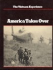 AMERICA TAKES OVER - THE VIETNAM EXPERIENCE