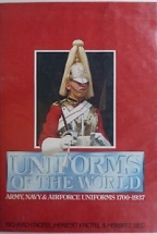 UNIFORMS OF THE WORLD - ARMY, NAVY & AIRFORCE UNIFORMS 1700-1937