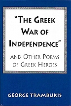 THE GREEK WAR OF INDEPENDENCE, AND OTHER POEMS OF GREEK HEROES