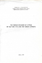 THE TURKISH INVASION OF CYPRUS OF JULY 20th 1974 AND THE TURKISH CYPRIOTS
