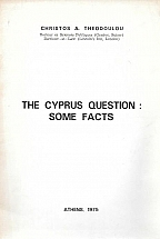THE CYPRUS QUESTION SOME FACTS
