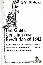 "THE GREEK CONSTITUTIONAL REVOLUTION OF 1843 - The text of ""Codex Londiniensis"" accompanied by the accounts of the Revolution by G. Finlay and General John Makriyannis"