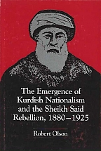 THE EMERGENCE OF KURDISH NATIONALISM AND THE SHEIKH SAID REBELLION 1880-1925