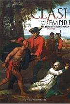 CLASH OF EMPIRES - THE BRITISH, FRENCH & INDIAN WAR 1754-1763