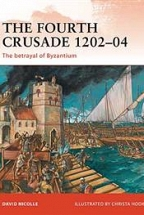 The Fourth Crusade 1202–04 The betrayal of Byzantium