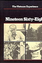 NINETEEN SIXTY-EIGHT - THE VIETNAM EXPERIENCE
